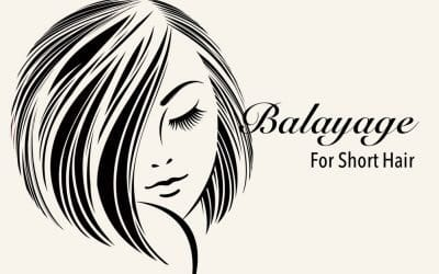 Discover Balayage for Short Hair
